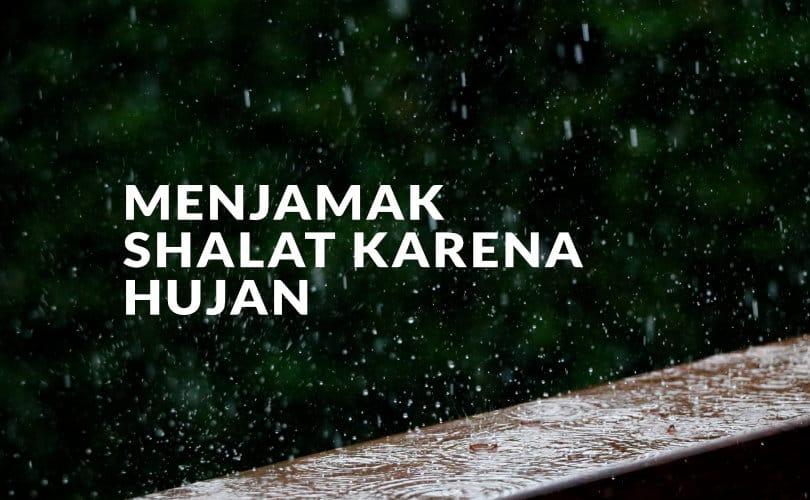 Menjamak Shalat Karena Hujan