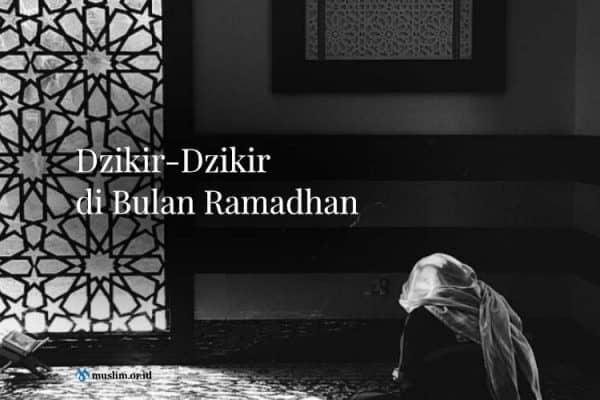 Dzikir-Dzikir di Bulan Ramadhan
