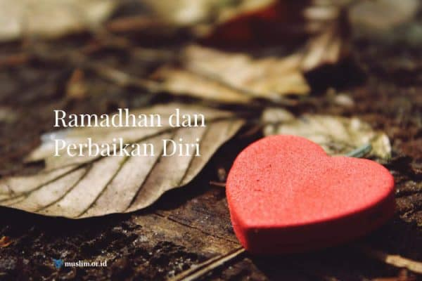 Ramadhan Dan Perbaikan Diri