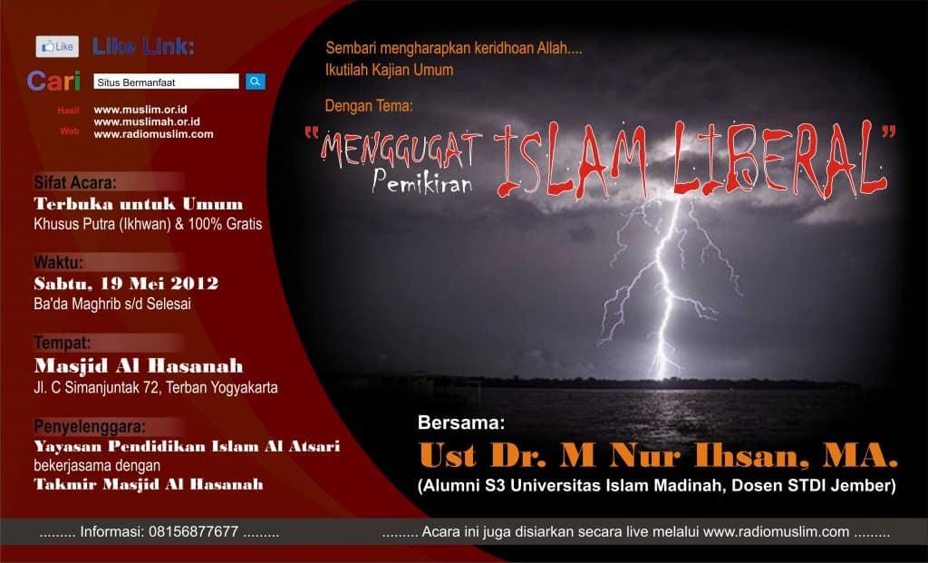 """Kajian """"Menggugat Pemikiran Islam Liberal"""", Dr. M. Nur Ihsan, MA (Yogyakarta, 19 Mei 2012)"""