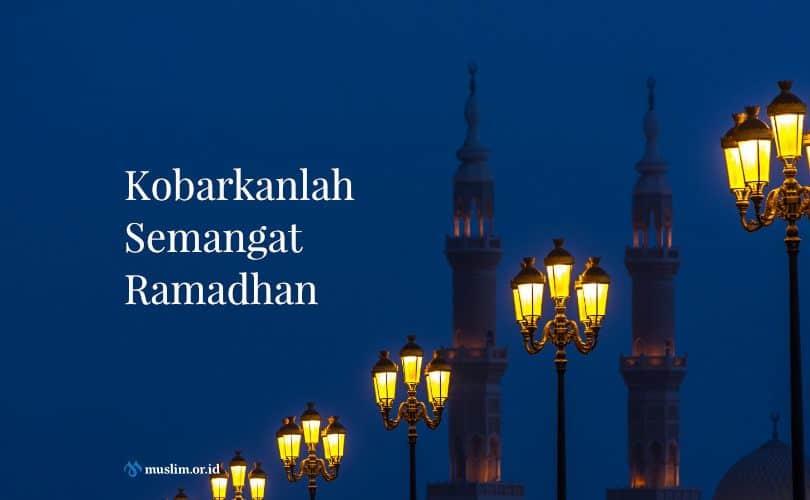 Kobarkan Semangat Ramadhan