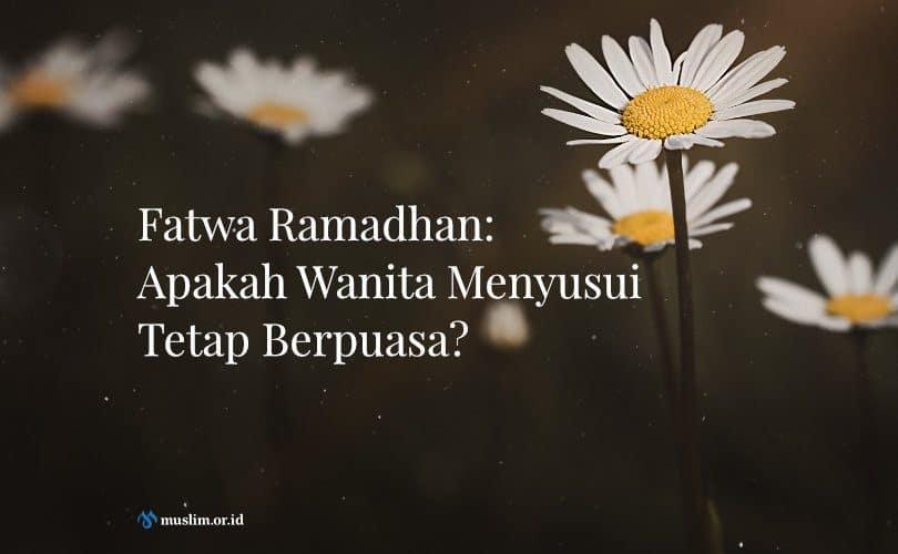 Fatwa Ramadhan: Apakah Wanita Menyusui Tetap Berpuasa?