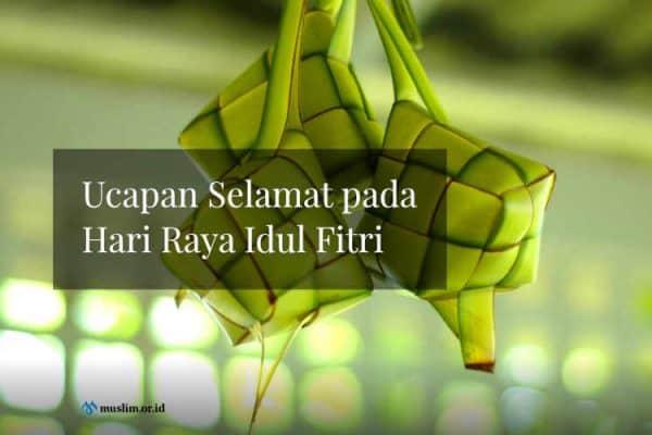Ucapan Selamat pada Hari Raya Idul Fitri
