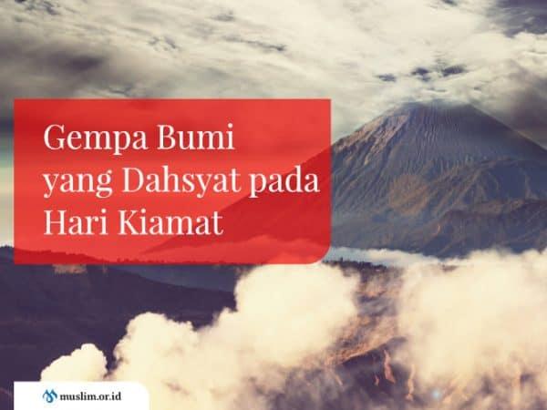 Tafsir Surat Al Zalzalah: Gempa Bumi yang Dahsyat pada Hari Kiamat