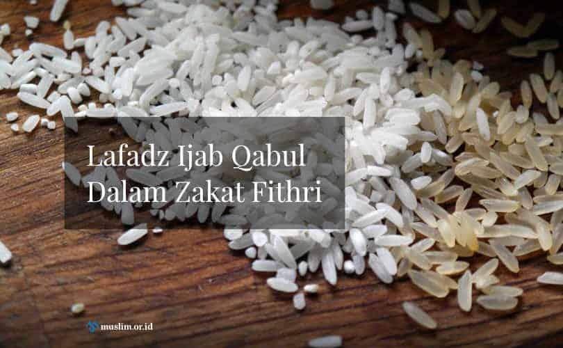 Lafadz Ijab Qabul Dalam Zakat Fithri