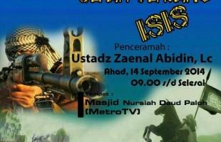 Kupas Tuntas ISIS Bersama Ustadz Zaenal Abidin (Jakarta, 14 September 2014)