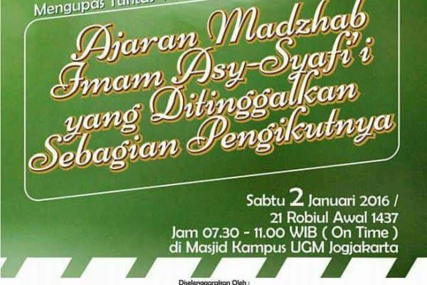 """Kajian """"Ajaran Mazhab Imam Syafi'i Yang Ditinggalkan Pengikutnya"""" (Yogyakarta, 22 Rabiul Awal 1437 H)"""