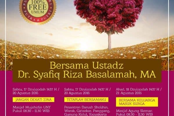 Kajian Umum Bersama Ustadz Syafiq Riza Basalamah (Yogyakarta, 20-21 Agustus 2016)