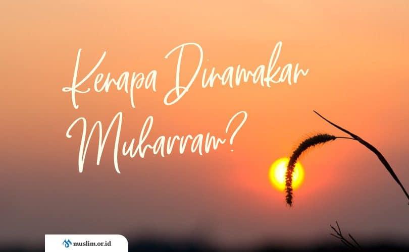 Mengapa Dinamakan Bulan Muharram?