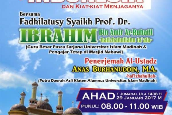 Tabligh Akbar Bersama Syaikh Ibrahim bin Amir Ar Ruhaili (Klaten, 1 Jumadal Ula 1438H)