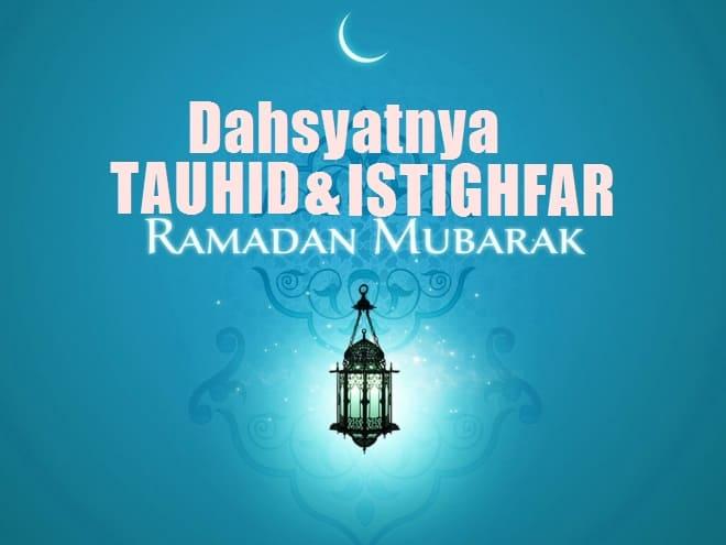 Akhir Bulan Ramadhan Antara Tauhid dan Istighfar