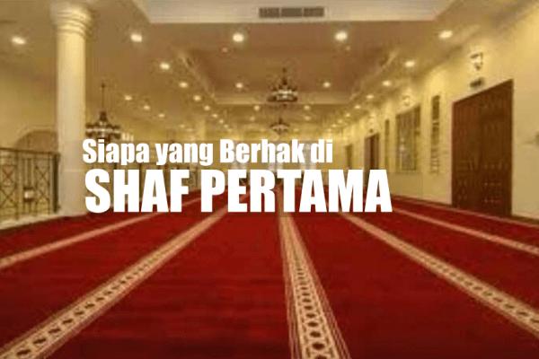 Siapakah yang Berhak Berdiri di Shaf Pertama?