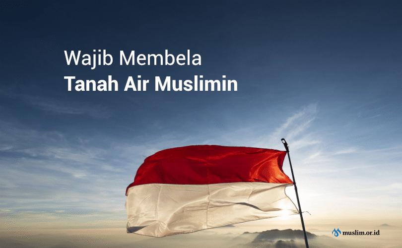 Wajib Membela Tanah Air Kaum Muslimin