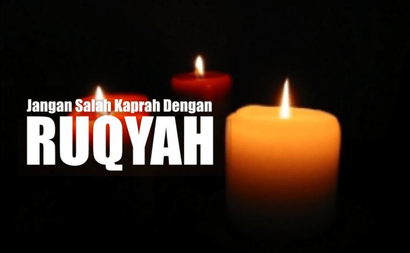 Tiga Kesalahpahaman tentang Ruqyah (02)