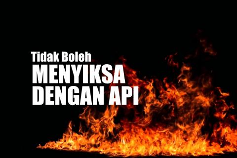 tidak boleh menyiksa dengan api