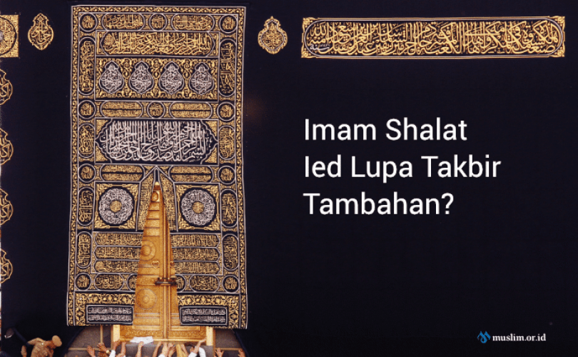 Bimbang Karena Imam Shalat Ied Lupa Takbir Tambahan