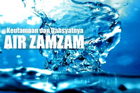 Keutamaan dan Keistimewaan Air Zamzam (01)