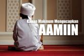 Kapan Makmum Mengucapkan Aamiin?