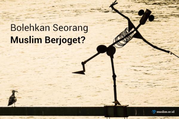 Hukum Menari Atau Joget Dalam Islam