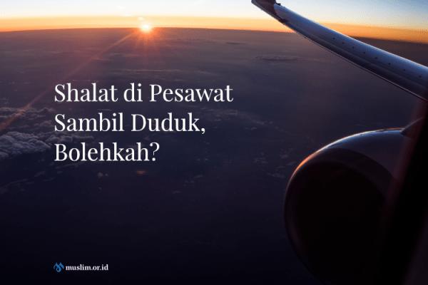 Hukum Shalat Duduk saat di Pesawat