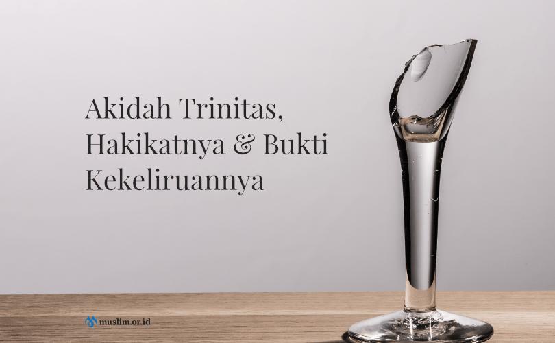 Akidah Trinitas, Hakikatnya Dan Bukti Kekeliruannya