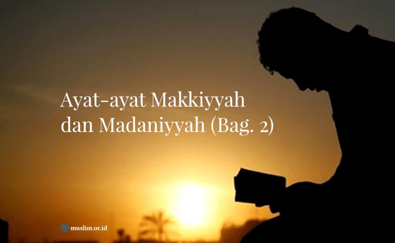 Ayat-ayat Makkiyyah dan Madaniyyah (2)