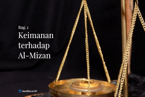 Keimanan terhadap Al-Mizan (Bag. 1)