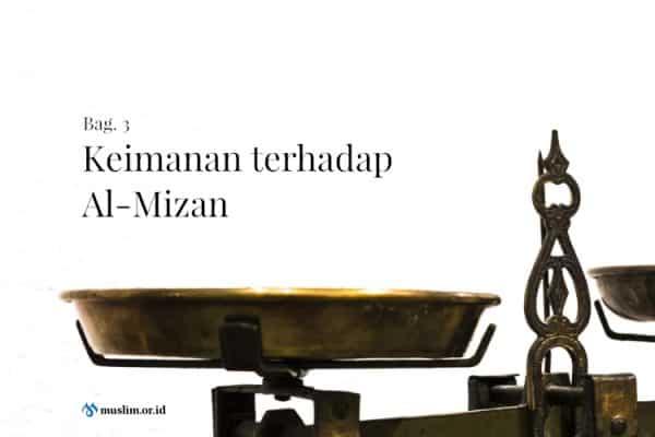 Keimanan terhadap Al-Mizan (Bag. 3)