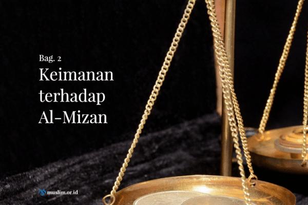 Keimanan terhadap Al-Mizan (Bag. 2)