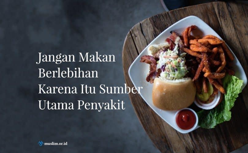 Makan Berlebihan Sumber Utama Penyakit