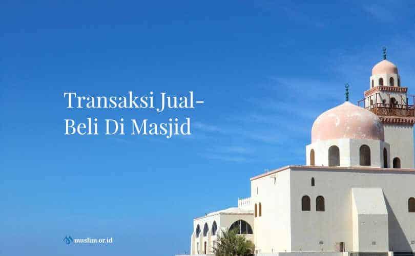 Transaksi Jual-Beli Di Masjid