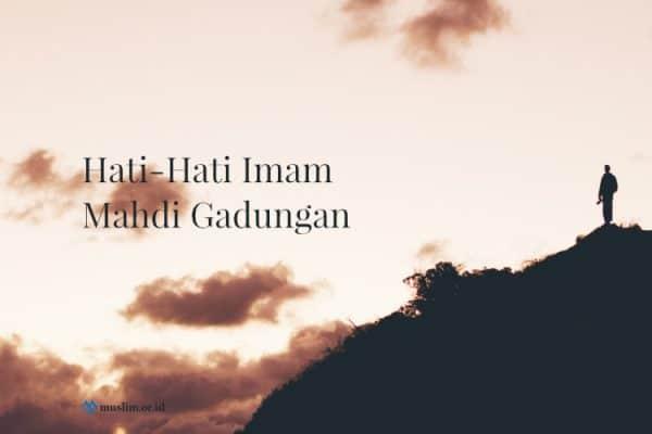 Hati-Hati Imam Mahdi Gadungan, Inilah Ciri-Ciri Imam Mahdi