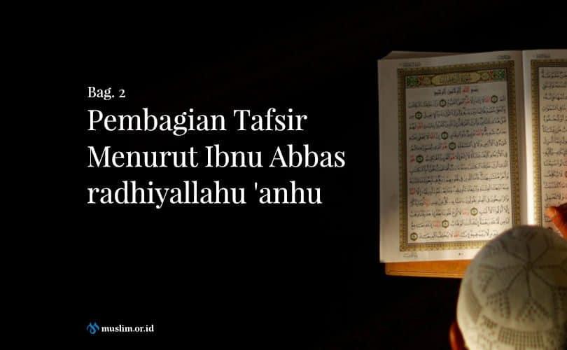 Pembagian Tafsir Menurut Ibnu Abbas Radhiyallahu 'anhu (Bag. 2)