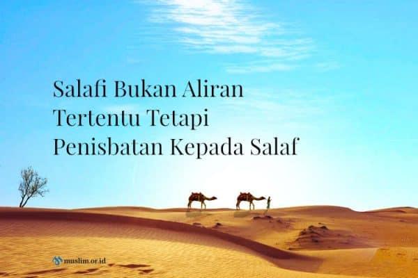 Salafi Bukan Aliran Tertentu