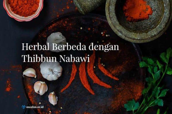 Herbal Berbeda Dengan Thibbun Nabawi