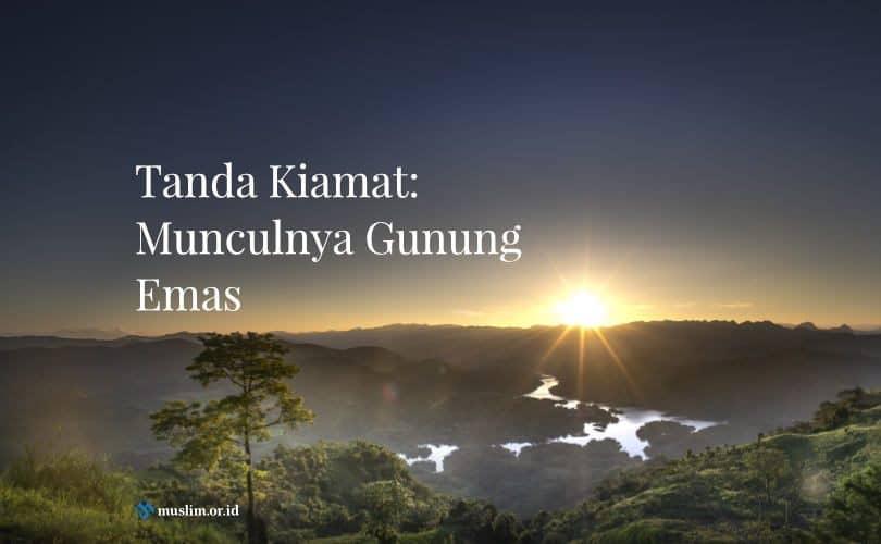 Tanda Kiamat: Munculnya Gunung Emas