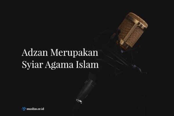 Adzan Merupakan Syiar Agama Islam