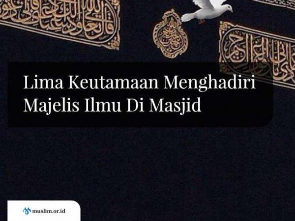 Keutamaan Menghadiri Majelis Ilmu Di Masjid
