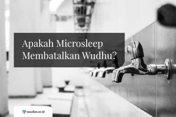 Apakah Microsleep Membatalkan Wudhu?