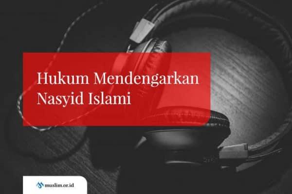 Hukum Mendengarkan Nasyid Islami