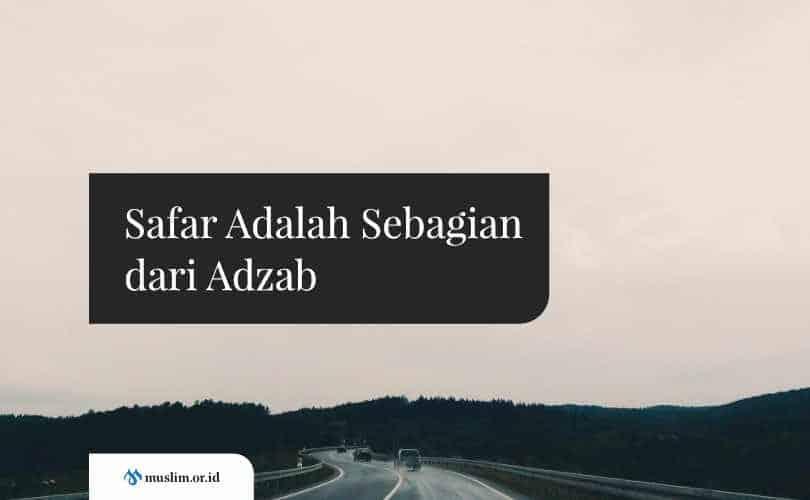Safar Adalah Sebagian dari Adzab