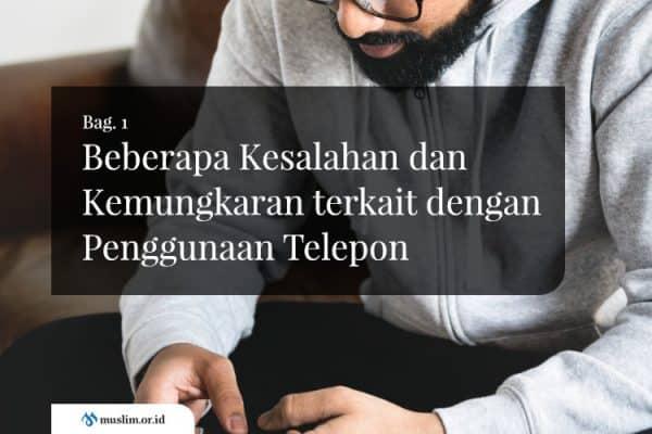 Beberapa Kesalahan dan Kemungkaran terkait dengan Penggunaan Telepon (Bag. 1)