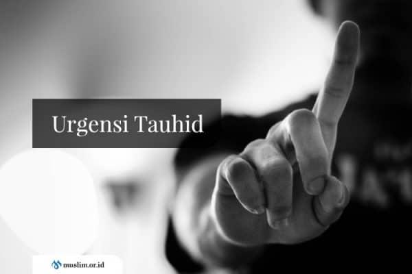 Urgensi Tauhid