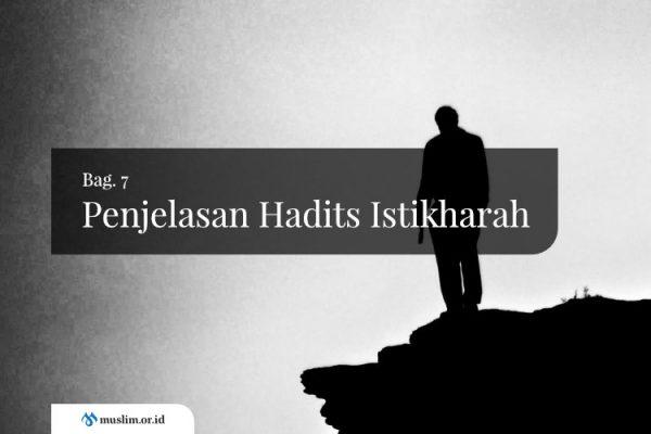 Penjelasan Hadits Istikharah (Bag. 7)