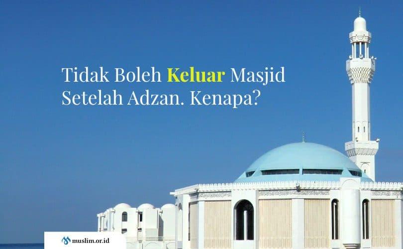 Tidak Boleh Keluar Masjid Setelah Adzan