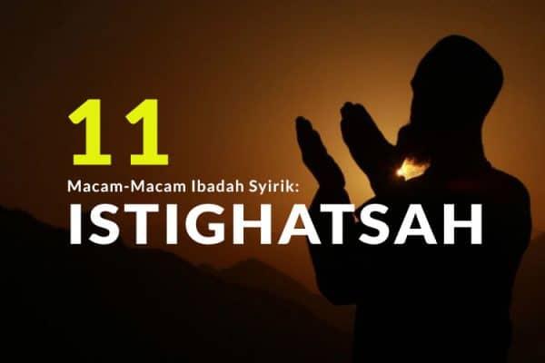 Macam-Macam Ibadah Syirik (Bag.11): Istighatsah yang Dibolehkan